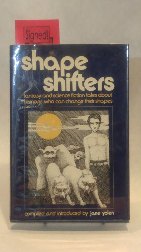 SHAPE SHIFTERS: Fantasy and science fiction tales about humans who can change their shapes. Jane YOLEN.