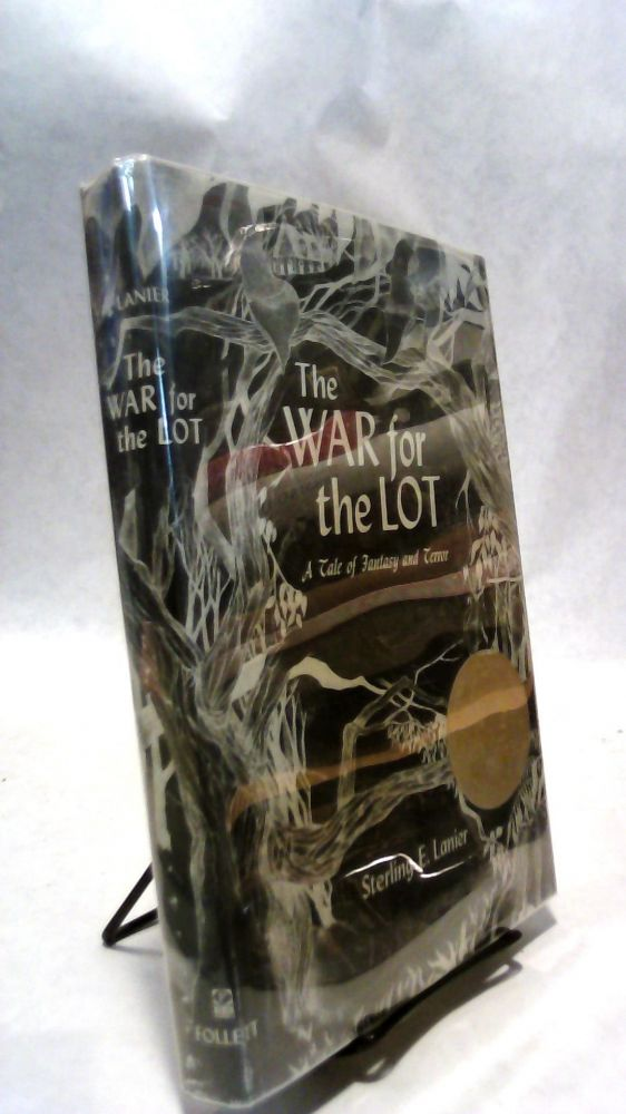 THE WAR FOR THE LOT: A Tale of Fantasy and Terror. Sterling LANIER.