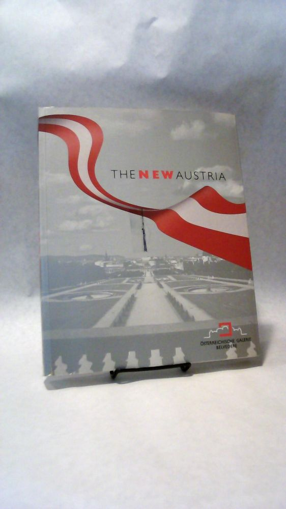 The New Austria: The Exhibition to Commemorate the 50th Anniversary of the State Treaty 1955/2005. duriegl Gunter, Gerhard Frodl.