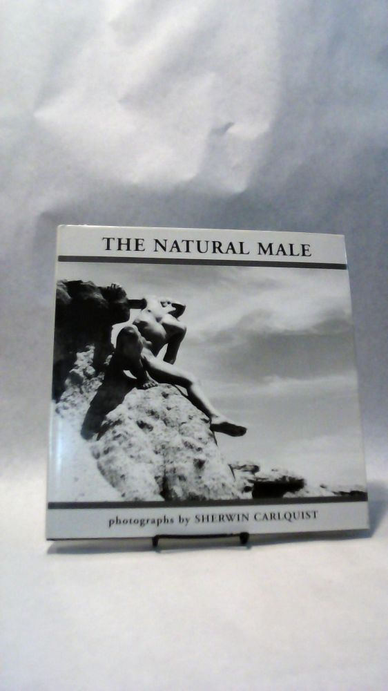 The natural male.; Photography, Collectible. Sherwin CARLQUIST.