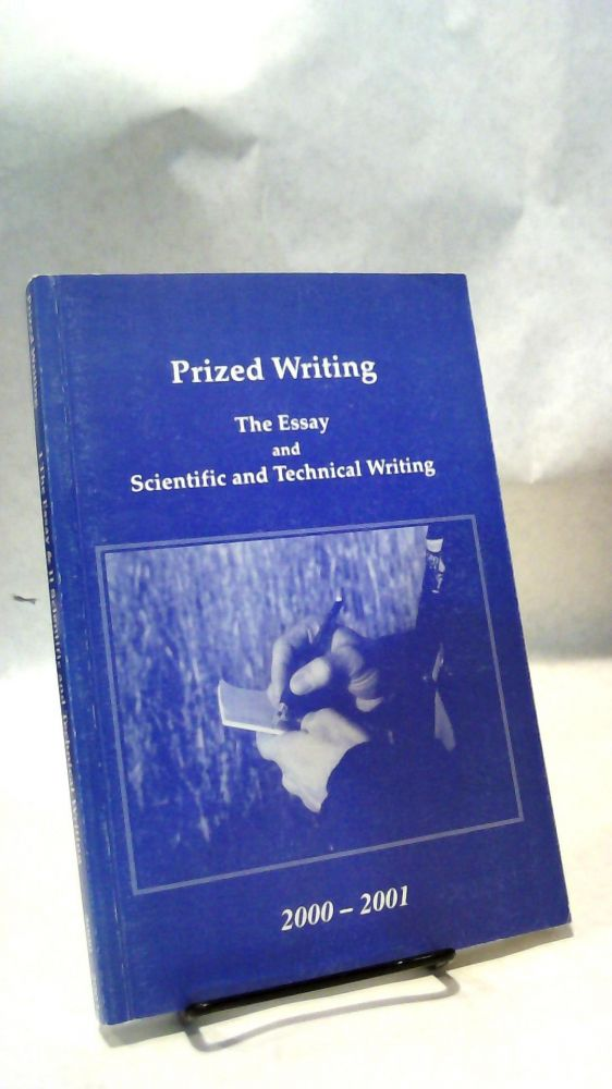 Prized Writing: I. The Essay & II. Scientific and Technical Writing 2000-2001. Eric SCHROEDER.