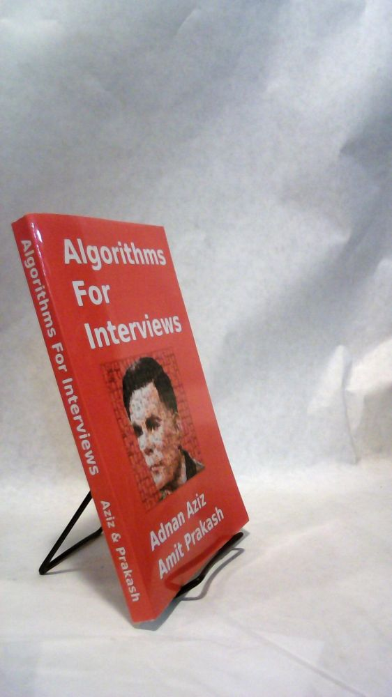 Algorithms For Interviews: A Problem Solving Approach. Adnan AZIZ, Amit, PRAKASH.