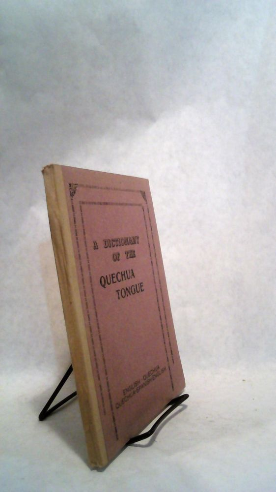 A Dictionary of the Quechua Tongue in Two Parts. Bolivian Indian Mission.