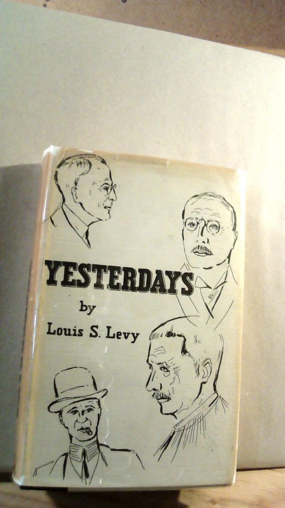 Yesterdays. Louis S. LEVY.
