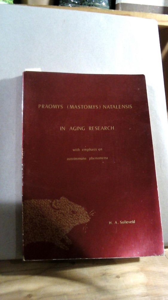 Praomys (Mastomys) Natalensis in Aging Research With Emphasis on Autoimmune Phenomena. Hendricus Aart SOLLEVELD.