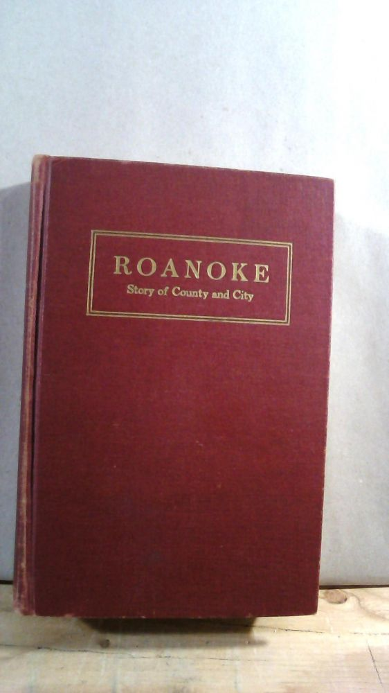 Roanoke: Story of County and City. American Guide Series. FIELDM George H., Work Projects Administration Deputy Commissioner.