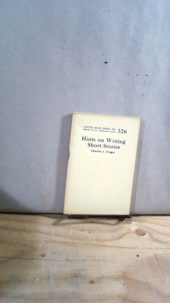 Little Blue Book No. 326 Hints on Writing Short Stories. Charles J. FINGER.