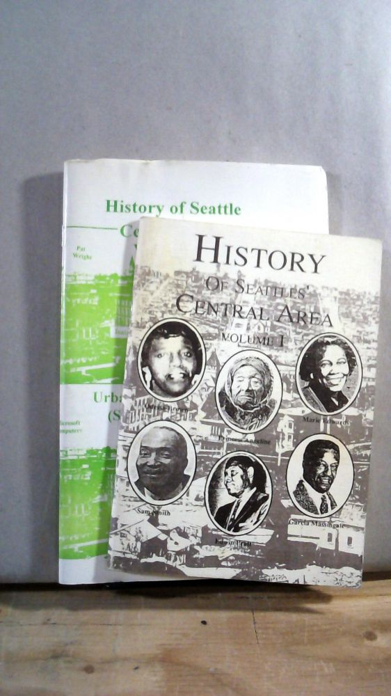 History of Seattles' Central Area Vol. 1 and History of Seattle Central Area Vol. 2: Urban Village Concept (Seattle 1856-2010). Two book set. DeCharlene WILLIAMS.