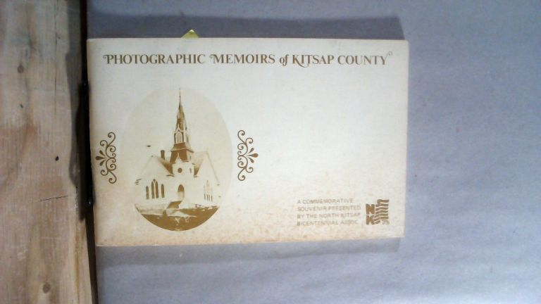 Photographic Memoirs of Kitsap County. Dick PRINE, design and coordination.