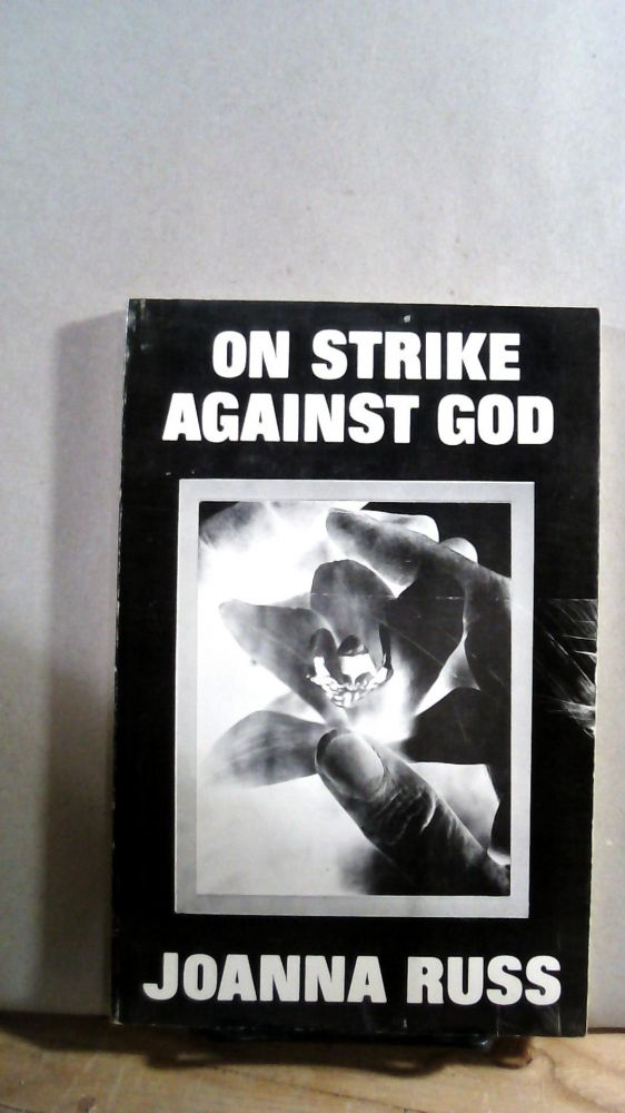 On Strike Against God. Joanna RUSS.