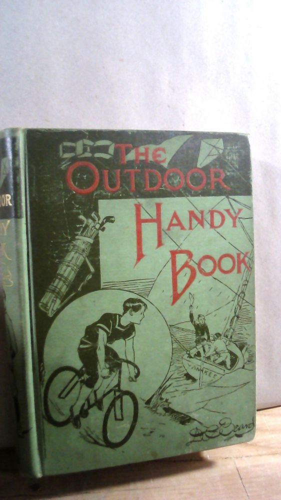 The Outdoor Handy Book For Playground, Field, and Forest. D. C. BEARD.