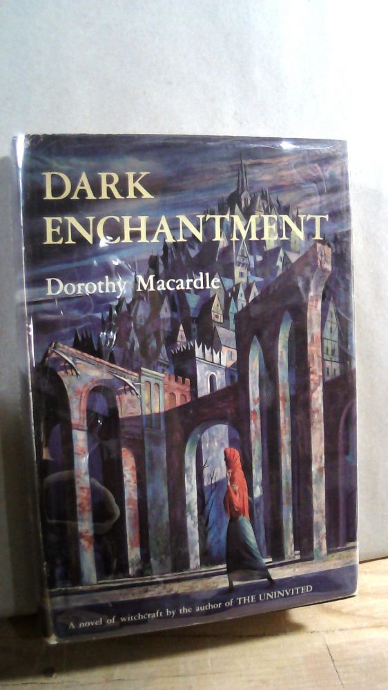Dark Enchantment. Dorothy MACARDLE.