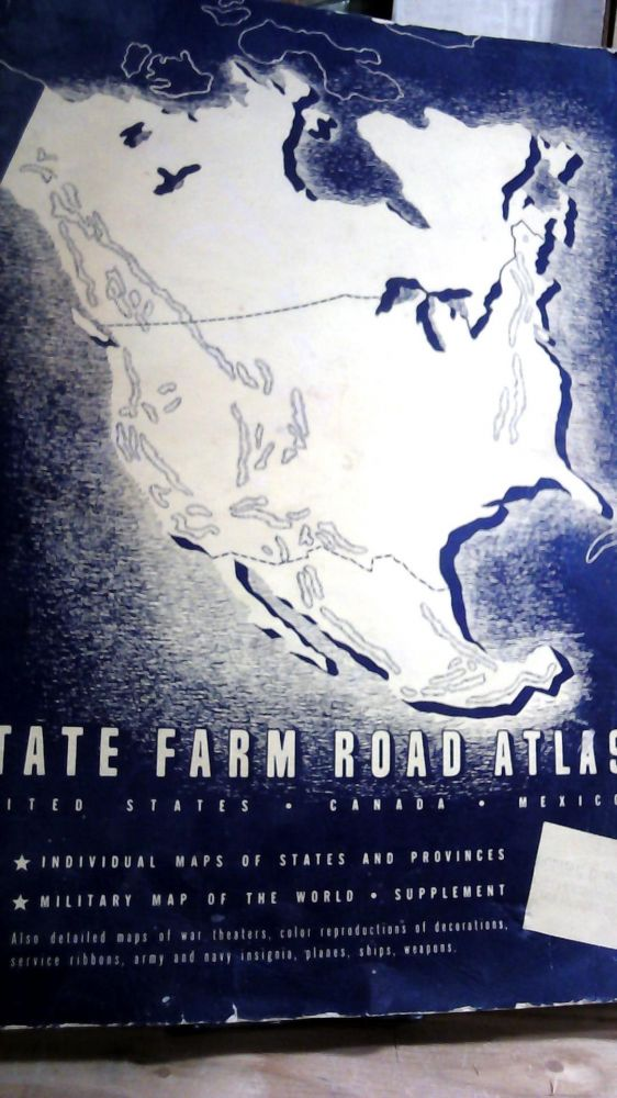 State Farm Road Atlas: United States, Canada, Mexico. Individual Maps of  States and Provinces. Military Map of the World Supplement. Also Detailed  ...