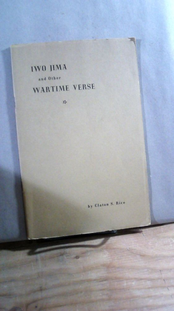 Iwo Jima and Other Wartime Verse. Claton S. RICE.