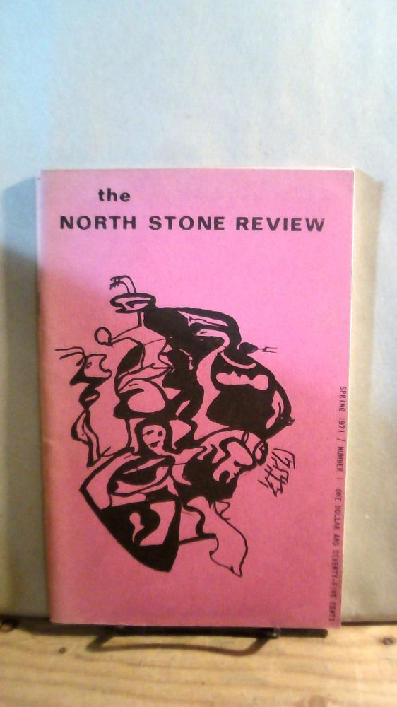 The North Stone Review Vol. 1 No. 1 Spring 1971. James NAIDEN.