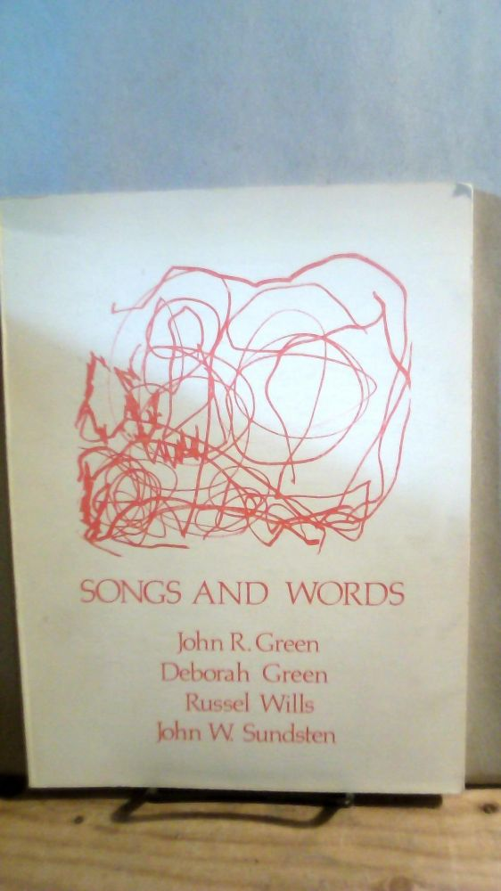 Songs and Words. John R. GREEN, Deborah GREEN, Russel WILLS, John W. SUNDSTEN.