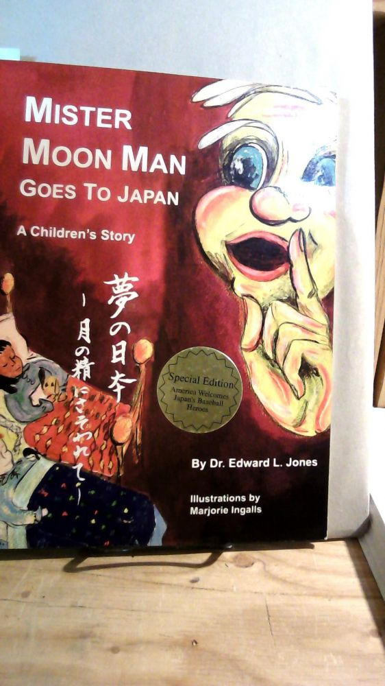 Mister Moon Man Goes to Japan: A Children's Story. Edward L. JONES.