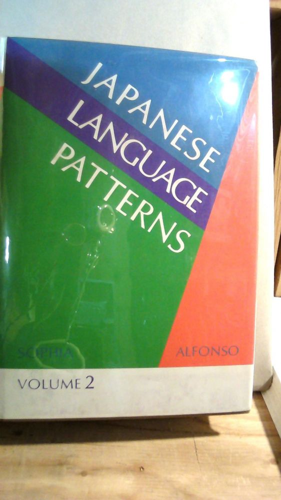 Japanese Language Patters: A Structural Approach Vol. 2. Anthony ALFONSO.