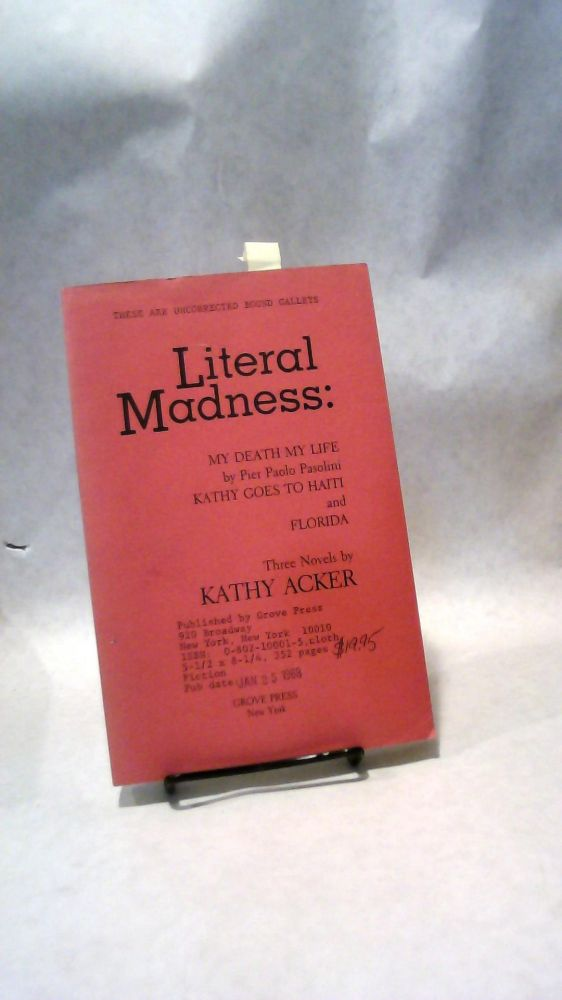 LITERAL MADNESS: MY DEATH MY LIFE by Pier Paolo Pasolini, KATHY GOES TO  HAITI, & FLORIDA