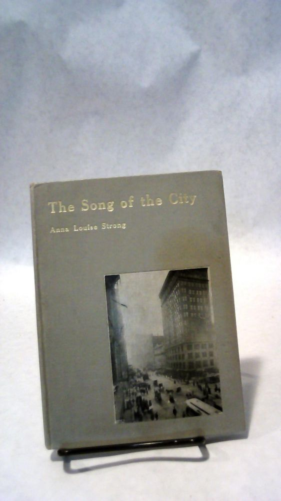 THE SONG OF THE CITY. Anna Louise STRONG.