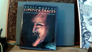 LIPSTICK TRACES: A Secret History of the 20th Century. Greil MARCUS