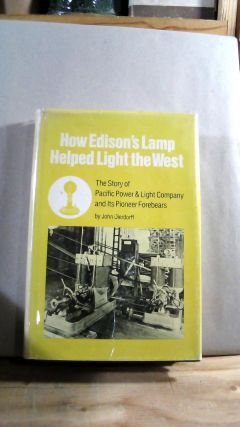 How Edison's Lamp Helped Light the West: The Story o f Pacific Power & Light Company and Its...