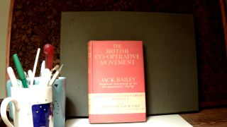THE BRITISH CO-OPERATIVE MOVEMENT. Jack BAILEY, D H. Cole