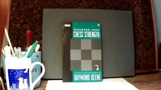 DISCOVER YOUR CHESS STRENGTH. Raymond KEENE