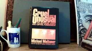 CRUEL AND UNUSUAL: The Supreme Court and Capital Punishment. Michael MELTSNER