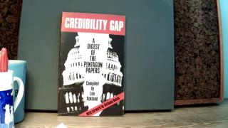 CREDIBILITY GAP: A Digest of the Pentagon Papers. Len . ACKLAND, Anthony Russo, Compiler