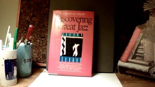 DISCOVERING GREAT JAZZ: A New Listener's Guide to the Sounds and Styles of the Top Musicians and...
