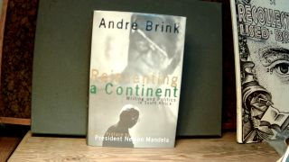 REINVENTING A CONTINENT: Writing and Politics in South Africa. Andre. Nelson Mandela BRINK, preface