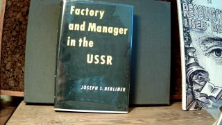 FACTORY AND MANAGER IN THE USSR. Joseph S. BERLINER