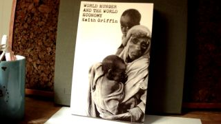WORLD HUNGER AND THE WORLD ECONOMY And Other Essays in Development Economics. Keith GRIFFIN