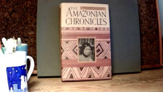 THE AMAZONIAN CHRONICLES. Jacques MEUNIER, A M. Savarin