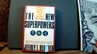 THE NEW SUPERPOWERS: Germany, Japan, the U.S., and the New World Order. Jeffrey T. BERGNER