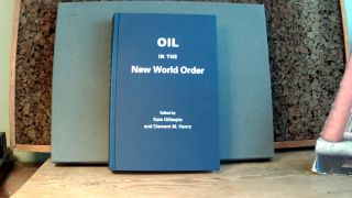 OIL IN THE NEW WORLD ORDER. Kate GILLESPIE, Clement M. Henry