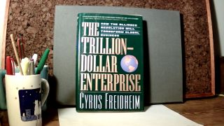 THE TRILLION-DOLLAR ENTERPRISE: How the Alliance Revolution Will Transform Global Business. Cyrus...