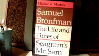 SAMUEL BRONFMAN: The Life and Times of Seagram's Mr. Sam. Michael R. MARRUS