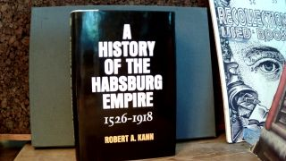 A HISTORY OF THE HABSBURG EMPIRE 1526-1918. Robert A. KANN