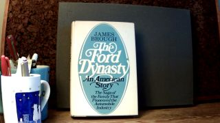 THE FORD DYNASTY: An American Story. James BROUGH