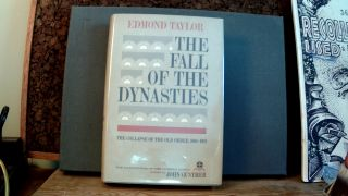 THE FALL OF THE DYNASTIES: The Collapse of the Old Order, 1905-1922. Edmond TAYLOR