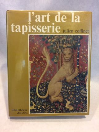 ARACHNE OU L'ART DE LA TAPISSERIE History and methodology of tapestry making.; Arts, CRAFTS,...