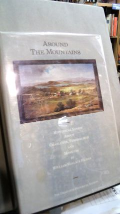 Around the Mountains: Historical Essays about Charlotte, Ferrisburgh, and Monkton. William...