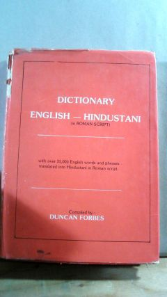 DICTIONARY: ENGLISH - HINDUSTANI (in Roman Script). Duncan FORBES