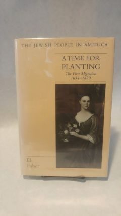 A TIME FOR PLANTING: The First Migration, 1654-1820.; JUDAICA. Eli FABER.