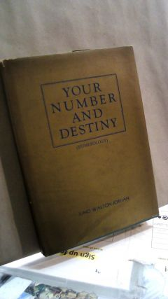 Your Number and Destiny (Numerology). Juno WALTON-JORDAN