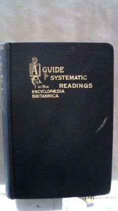 A Guide to Systematic Readings in the Encyclopaedia Britannica. James BALDWIN