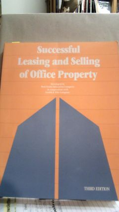 Successful Leasing and Selling of Office Property Third edition. Grubb, Ellis Company