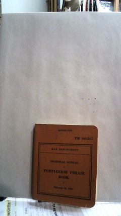 Technical Manual Portuguese Phrase Book February 15, 1943 TM 30-247. War Department